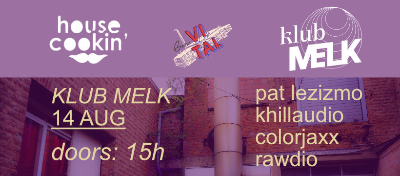Bar Vital - Klub Melk invites House Cookin Records