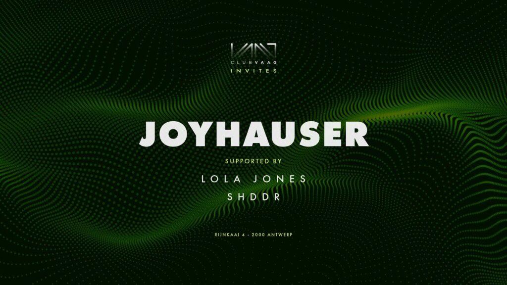 Club Vaag invites Joyhauser