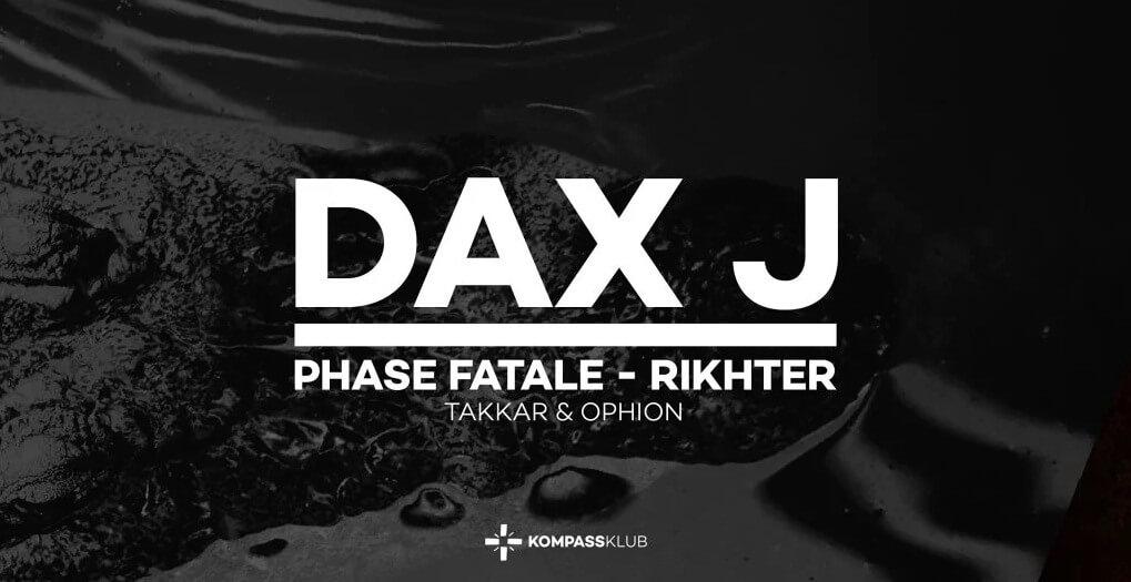 Dax J, Phase Fatale & Rikhter at Kompass