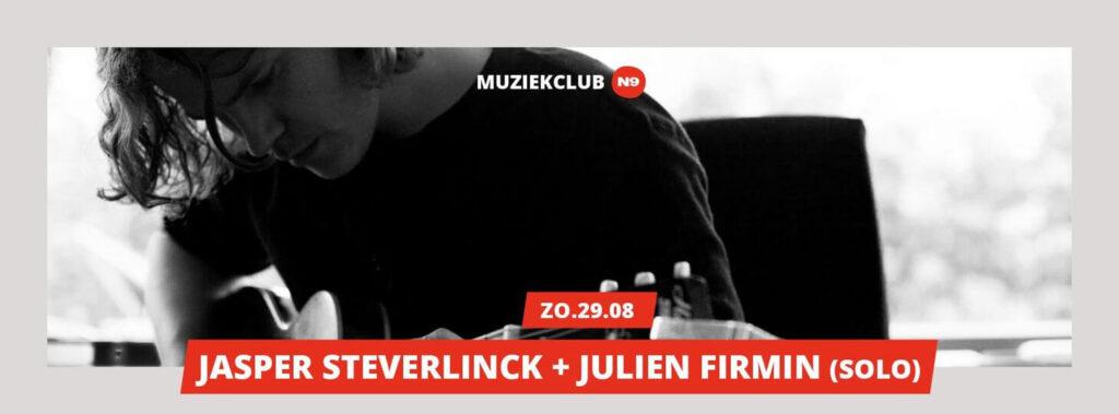muziekclub N9 JASPER STEVERLINCK - JULIEN FIRMIN