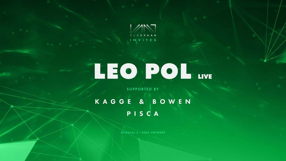 Club Vaag invites LEO POL