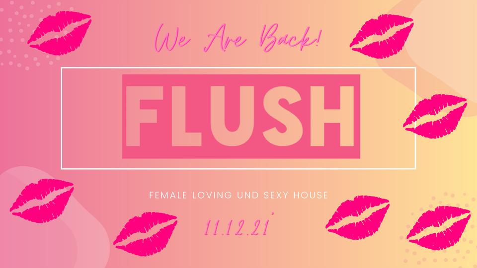 FLUSH - Female Loving Sexy House