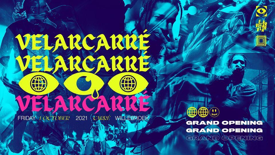 VELAR • Carré • Grand Opening