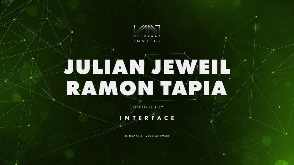 Club Vaag invites JULIAN JEWEIL & RAMON TAPIA